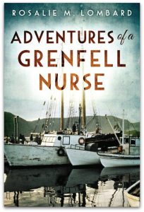 Adventures-of-a-Grenfell-Nurse-by-NL-author-Rosalie-M-Lombard